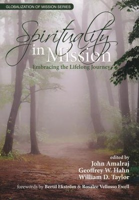 Spirituality In Mission: Embracing the Lifelong Journey  -     By: John Amalraj, Geoffrey W. Hahn, William D. Taylor