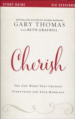 Cherish Study Guide  -     By: Gary L. Thomas