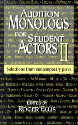 Audition Monologs for Student Actors II: Selections from Contemporary Plays  -     Edited By: Roger Ellis     By: Roger Ellis(ED.)