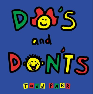 Do's And Dont's   -     By: Todd Parr