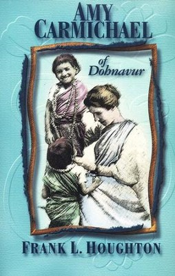 Amy Carmichael of Dohnavur   -     By: Frank Houghton