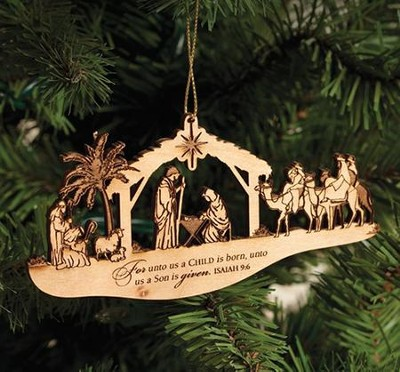 Nativity Ornament, For Unto Us A Child Is Born  -