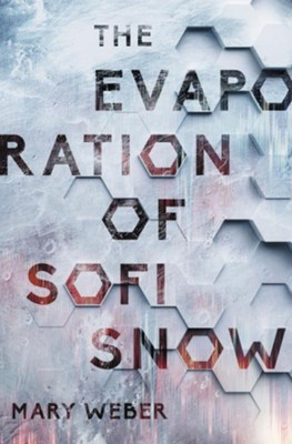 The Evaporation of Sofi Snow   -     By: Mary Weber