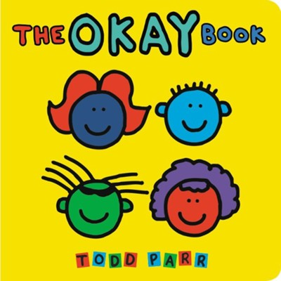 The Okay Book  -     By: Todd Parr