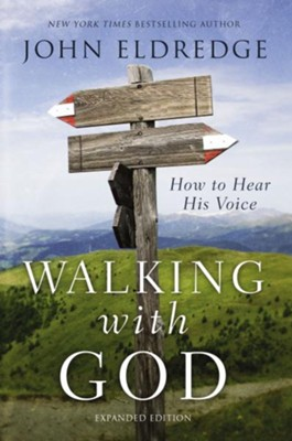Walking with God: How to Hear His Voice  -     By: John Eldredge