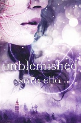 Unblemished  -     By: Sara Ella