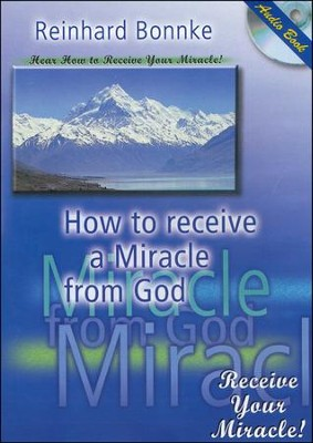 How To Receive Your Miracle From God   -     By: Reinhard Bonnke