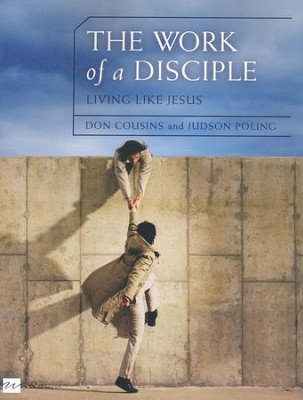 The Work of a Disciple: Living Like Jesus  -     By: Don Cousins, Judson Poling