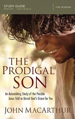 The Prodigal Son, Study Guide  -     By: John MacArthur