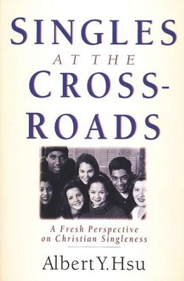 Singles at the Crossroads: A Fresh Perspective on  Christian Singleness  -     By: Albert Y. Hsu