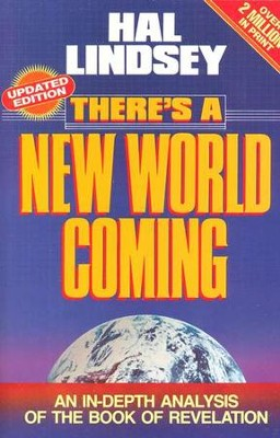 There's a New World Coming: An In-Depth Analysis of  the Book of Revelation  -     By: Hal Lindsey