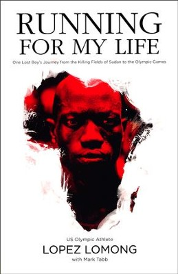 Running for My Life  -     By: Lopez Lomong, Mark Tabb
