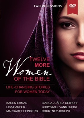Twelve More Women of the Bible: A DVD Study  -     By: Karen Ehman, Lisa Harper