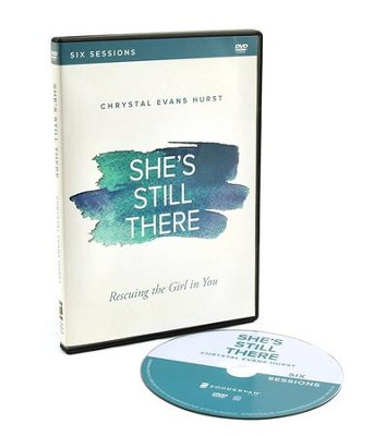 She's Still There: A DVD Study: Rescuing the Girl in You  -     By: Chrystal Evans Hurst