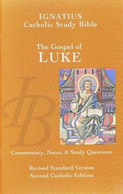 The Gospel According to Luke -   The Ignatius Catholic Study Bible  -     By: Scott Hahn, Curtis Mitch