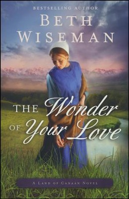 The Wonder of Your Love  -     By: Beth Wiseman