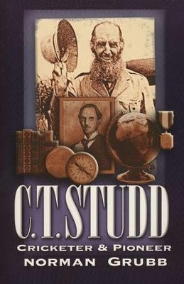 C T Studd   -     By: Norman Grubb