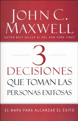 3 Decisiones que Toman las Personas Exitosas  (3 Things Successful People Do)  -     By: John C. Maxwell