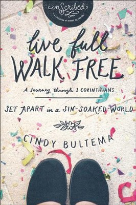 Live Full Walk Free Study Guide  -     By: Cindy Bultema