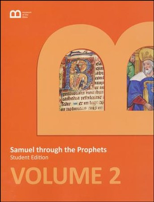 Museum of the Bible Bible Curriculum Volume 2: Samuel through the Prophets Student Edition  -