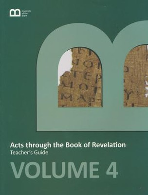 Museum of the Bible Bible Curriculum Volume 4: Acts through the Book of Revelation Teacher's Guide  -