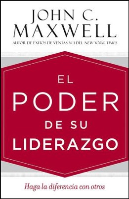 El Poder De Su Liderazgo, The Power of Your Leadership (Spanish)  -     By: John Maxwell