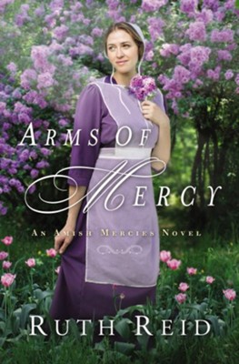 Arms of Mercy - By: Ruth Reid