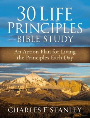 30 Life Principles Bible Study: An Action Plan for Living the Principles Each Day  -     By: Charles F. Stanley
