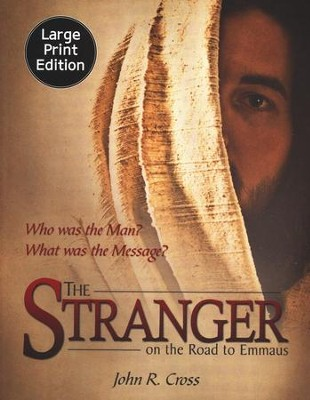 The Stranger on the Road to Emmaus, Largeprint   -     By: John R. Cross