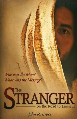 The Stranger on The Road to Emmaus, 5th Edition   -     By: John R. Cross