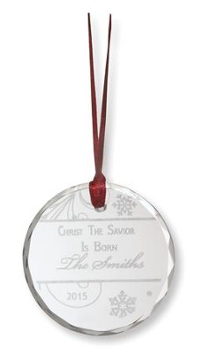 Personalized, Round Crystal Ornament, Christ The  Savior Is Born  -