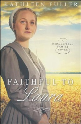 Faithful to Laura  -     By: Kathleen Fuller