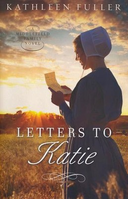 Letters to Katie  -     By: Kathleen Fuller