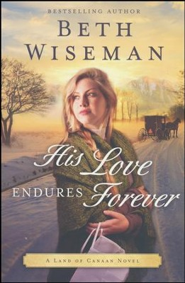 His Love Endures Forever  -     By: Beth Wiseman