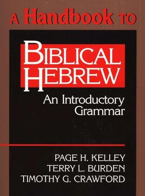 Handbook to Biblical Hebrew   -     By: Page Kelley