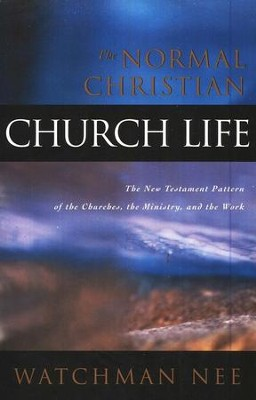 The Normal Christian Church Life    -     By: Watchman Nee