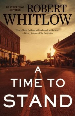 A Time to Stand  -     By: Robert Whitlow