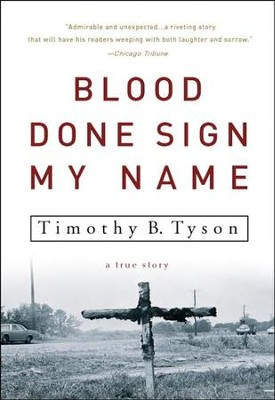 Blood Done Sign My Name: A True Story  -     By: Timothy B. Tyson
