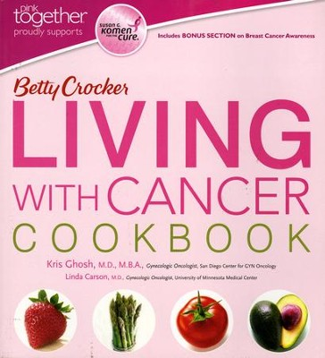 Betty Crocker Living with Cancer Cookbook  -