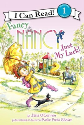 Fancy Nancy: Just My Luck!  -     By: Jane O'Connor     Illustrated By: Robin Preiss Glasser