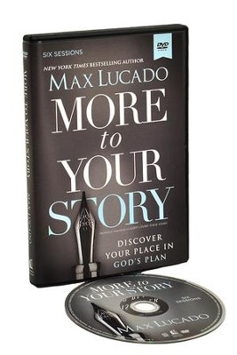 More to Your Story: Discover Your Place in God's Plan  - DVD  -     By: Max Lucado