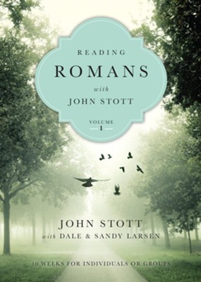 Reading Romans with John Stott, Volume 1   -     By: John Stott, Dale Larsen, Sandy Larsen