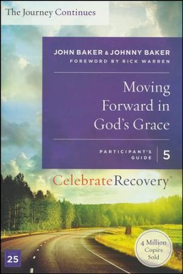 Moving Forward in God's Grace, Celebrate Recovery, Participant's Guide 5    -     By: John Baker