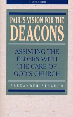Paul's Vision for the Deacons Study Guide   -     By: Alexander Strauch