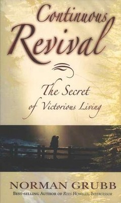 Continuous Revival: The Secret of Victorious Living   -     By: Norman Grubb