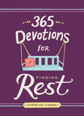 365 Devotions for Finding Rest  -     By: Christina Vinson