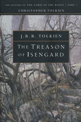 The Treason of Isengard: The History of the Lord of  Rings, Part Two  -     By: J.R.R. Tolkien