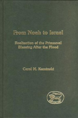 From Noah to Israel  -     By: Carol M. Kaminski
