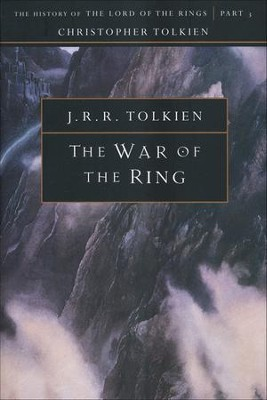 The War of the Ring: The History of the Lord of the   the Rings, Part Three  -     By: J.R.R. Tolkien