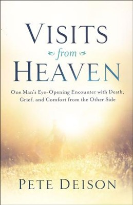 Visits from Heaven   -     By: Pete Deison